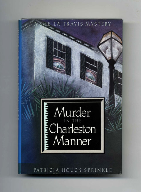 Murder in the Charleston Manner - 1st Edition/1st Printing. Patricia Houck Sprinkle.