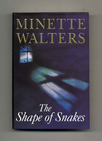 The Shape of Snakes - 1st Edition/1st Printing. Minette Walters.