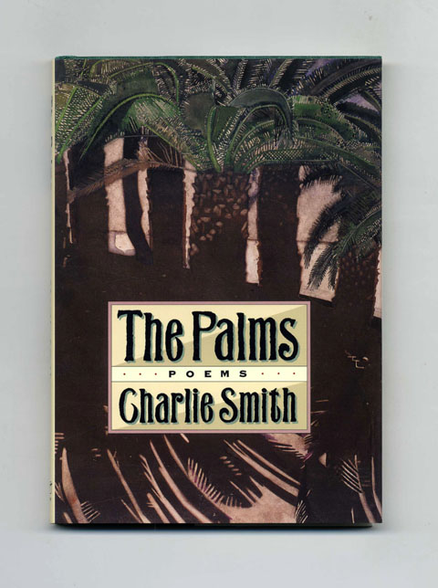 The Palms: Poems - 1st Edition/1st Printing. Charlie Smith.