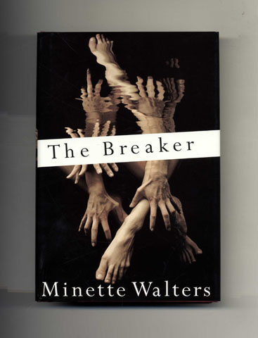 The Breaker - 1st Edition/1st Printing. Minette Walters.