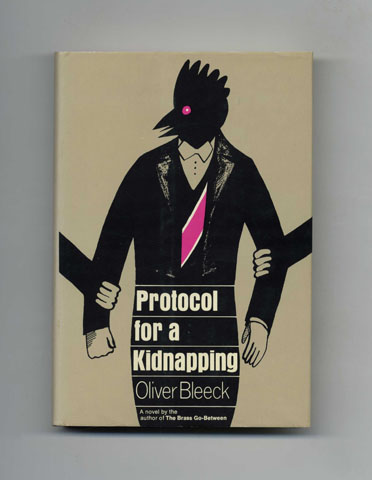 Protocol for a Kidnapping - 1st Edition/1st Printing. Oliver Bleeck, Ross Thomas.