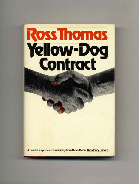Yellow-Dog Contract - 1st Edition/1st Printing. Ross Thomas.