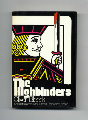 The Highbinders - 1st Edition/1st Printing. Oliver Bleeck, Ross Thomas.