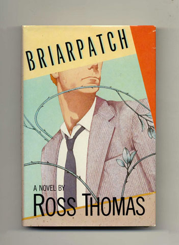 Briarpatch - 1st Edition/1st Printing. Ross Thomas.