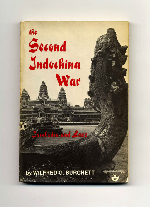 The Second Indochina War: Cambodia and Laos - 1st Edition/1st Printing. Wilfred G. Burchett.