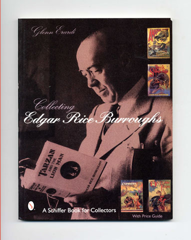 Collecting Edgar Rice Burroughs - 1st Edition/1st Printing. Glenn Erardi.