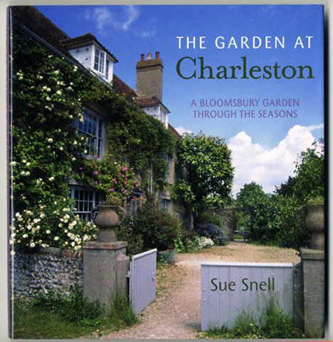 The Garden At Charleston: a Bloomsbury Garden Through the Seasons - 1st Edition/1st Printing. Sue Snell.