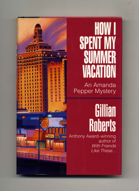 How I Spent My Summer Vacation - 1st Edition/1st Printing. Gillian Roberts, Judith Greber.
