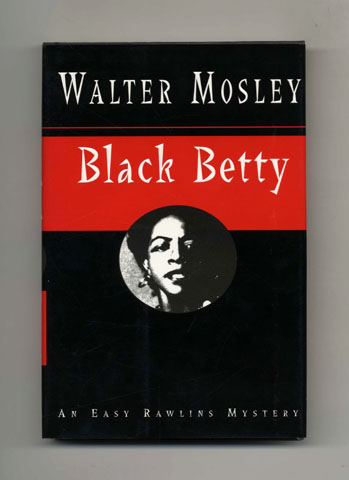 Black Betty - 1st Edition/1st Printing. Walter Mosley.