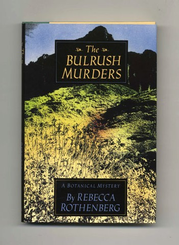 The Bulrush Murders - 1st Edition/1st Printing. Rebecca Rothenberg.