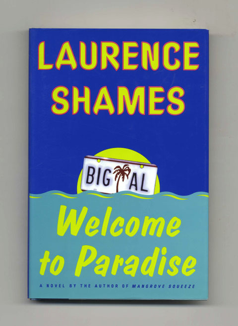 Welcome to Paradise: A Novel - 1st Edition/1st Printing. Laurence Shames.