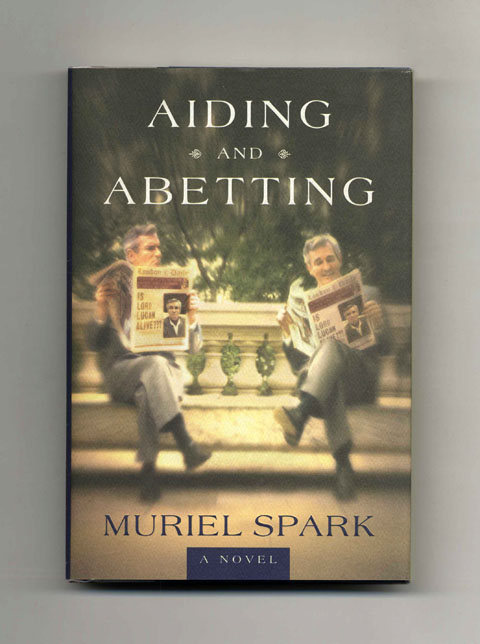 Aiding and Abetting - 1st Edition/1st Printing. Muriel Spark.