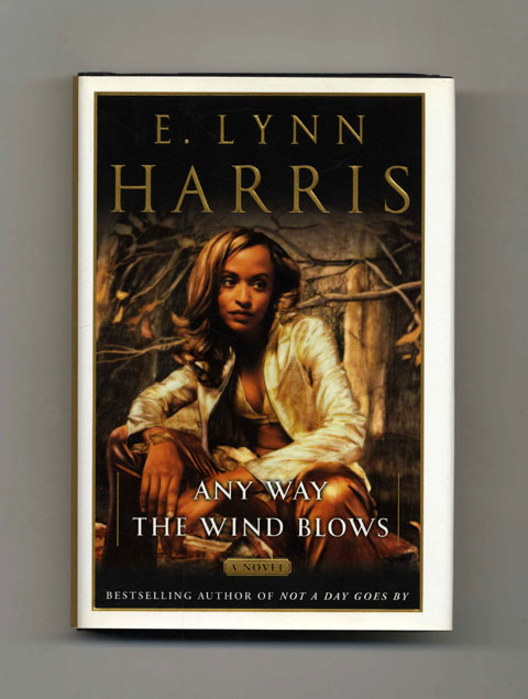 Any Way the Wind Blows - 1st Edition/1st Printing. E. Lynn Harris.