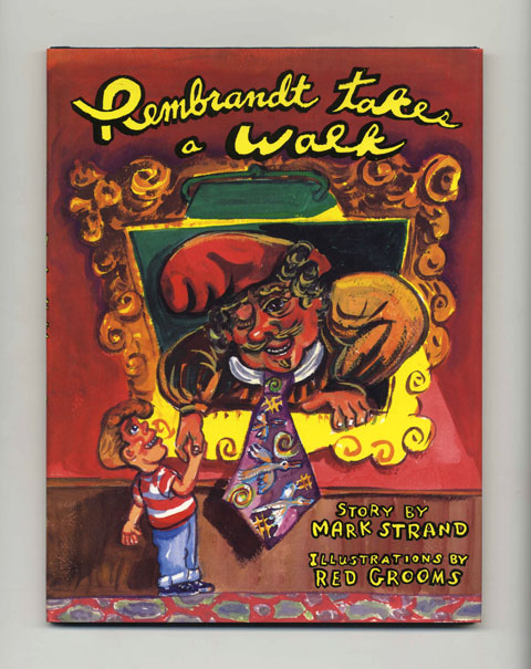 Rembrandt Takes a Walk - 1st Edition/1st Printing. Mark Strand.