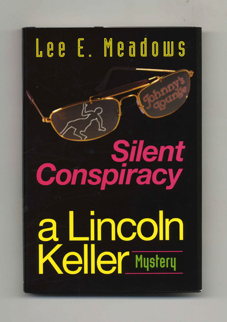 Silent Conspiracy - 1st Edition/1st Printing. Lee E. Meadows.