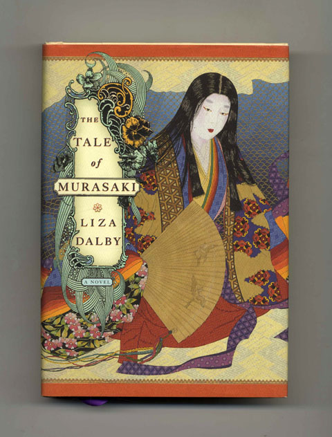 The Tale of Murasaki: A Novel - 1st Edition/1st Printing. Liza Dalby.