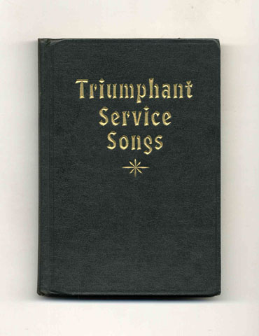Triumphant Service Songs: an all Purpose Book Prepared to Meet the Requirements of Every Department of Church Work - 1st Edition/1st Printing. Homer A. Rodeheaver, Yumbert P. Rodeheaver, George W. Sanville, Joseph N. Rodeheaver.
