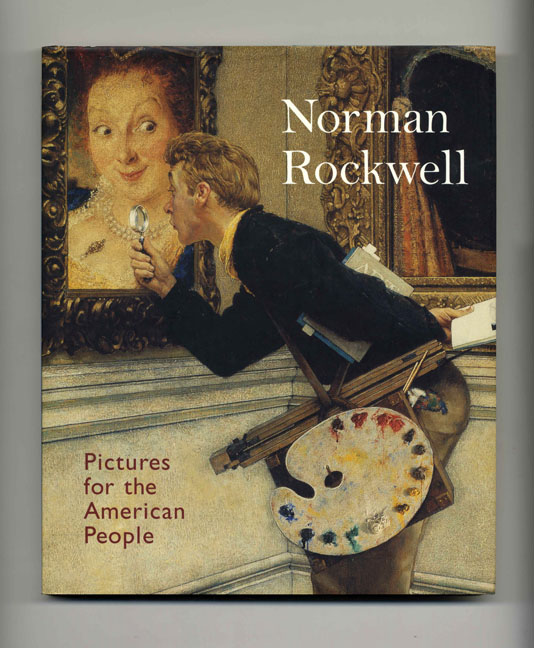 Norman Rockwell: Pictures for the American People - 1st Edition/1st Printing. Maureen Hart Hennessey, Anne Knutson.