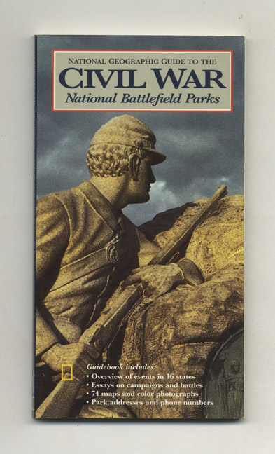 National Geographic Guide to the Civil War: National Battlefield Parks. A. Wilson Greene, Gary W. Gallagher.