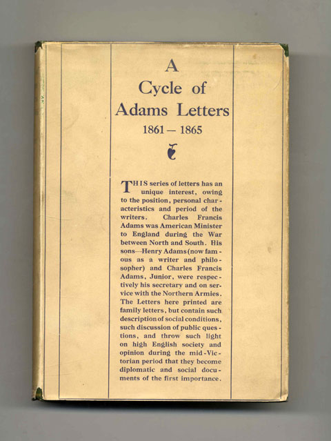 A Cycle of Adams Letters: 1861-1865 - 1st UK Edition/1st Printing. Charles Francis Adams, Worthington Chauncey Ford.