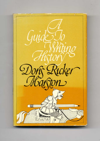 A Guide to Writing History - 1st Edition/1st Printing