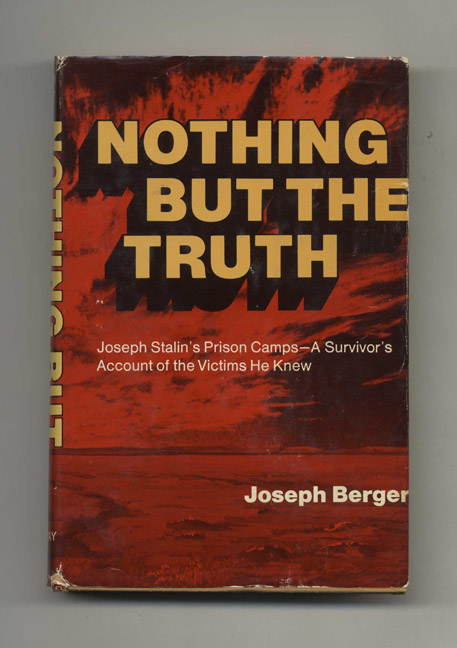 Nothing but the Truth - 1st Edition/1st Printing. Joseph Berger.