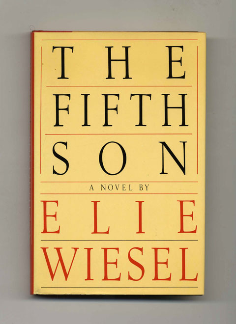 The Fifth Son - 1st English Trade Edition/1st Printing. Elie Wiesel.
