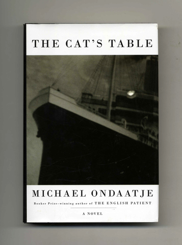 The Cat's Table - 1st US Edition/1st Printing. Michael Ondaatje.