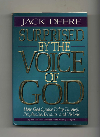 Surprised by the Voice of God: How God Speaks Today Through Prophecies, Dreams, and Visions - 1st Edition/1st Printing. Jack Deere.