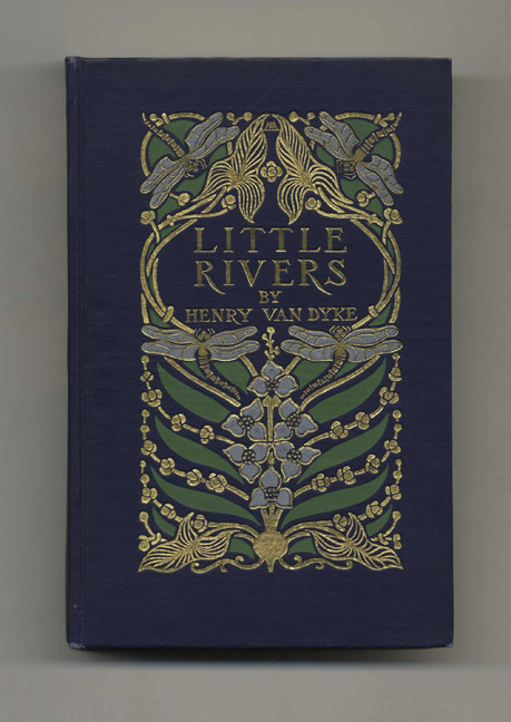 Little Rivers: A Book of Essays in Profitable Idleness. Henry Van Dyke.