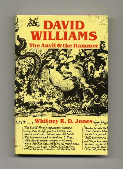 David Williams: The Anvil and the Hammer - 1st Edition/1st Printing. Whitney R. D. Jones, B. Sc, Ph D., M. A., Econ.