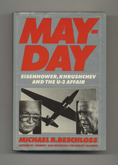 May Day: Eisenhower, Kruschev and the U-2 Affair - 1st Edition/1st Printing. Michael R. Beschloss.