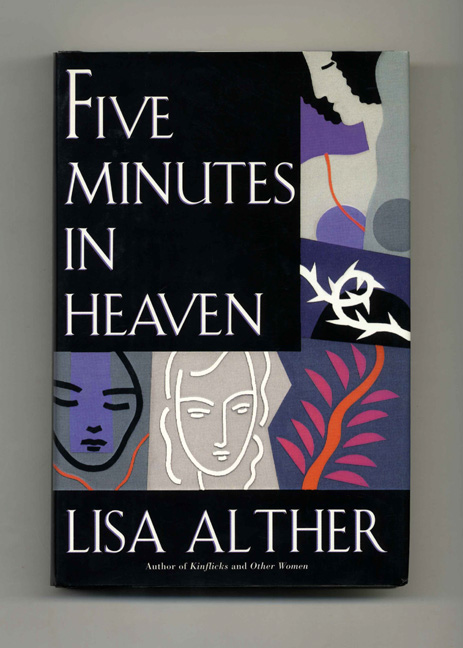 Five Minutes in Heaven - 1st Edition/1st Printing. Lisa Alther.