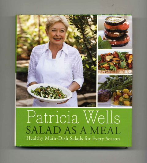 Salad As a Meal: Healthy Main-Dish Salads for Every Season - 1st Edition/1st Printing. Patricia Wells.