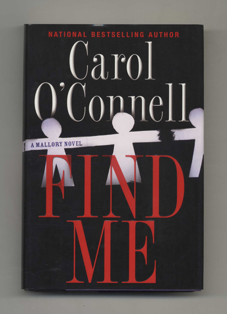 Find Me - 1st Edition/1st Printing. Carol O'Connell.