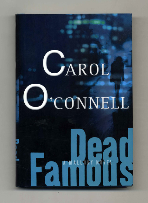 Dead Famous - 1st Edition/1st Printing. Carol O'Connell.