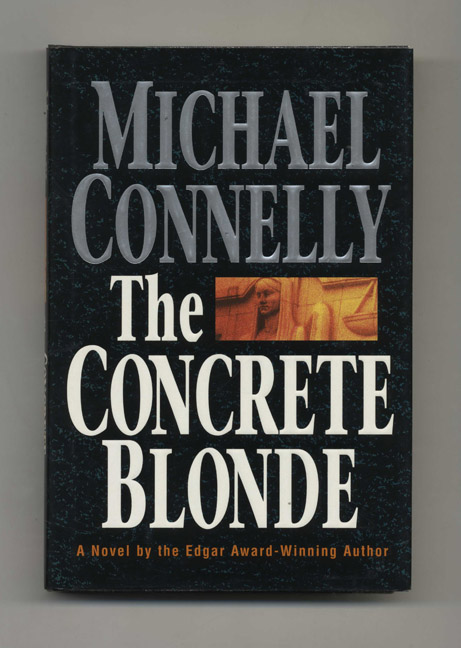 The Concrete Blonde - 1st Edition/1st Printing. Michael Connelly.