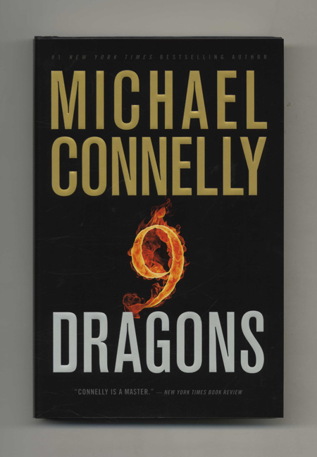 Nine Dragons: A Novel - 1st Edition/1st Printing. Michael Connelly.