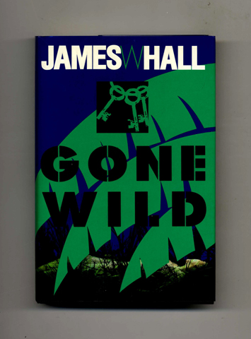 Gone Wild -1st Edition/1st Printing. James W. Hall.
