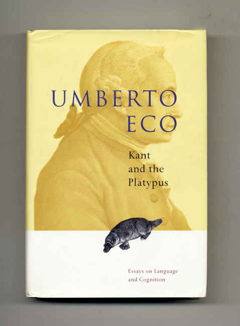 Kant and the Platypus: Essays on Language and Cognition - 1st US Edition/1st Printing. Umberto Eco, Tr. Alastair McEwan.