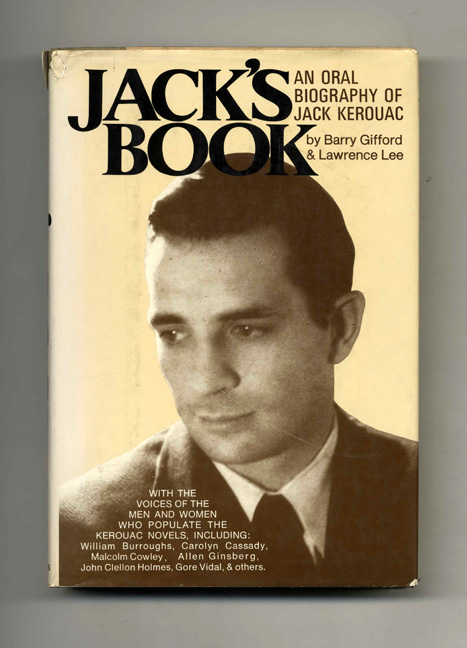 Jack's Book: An Oral Biography of Jack Kerouac - 1st Edition/1st Printing. Barry Gifford, Lawrence Lee.