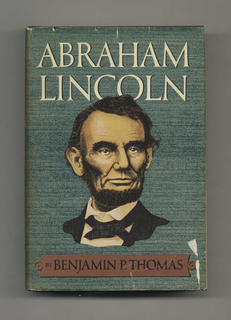 Abraham Lincoln: A Biography. Benjamin P. Thomas.