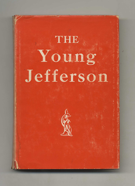 The Young Jefferson,1743-1789. Claude G. Bowers.