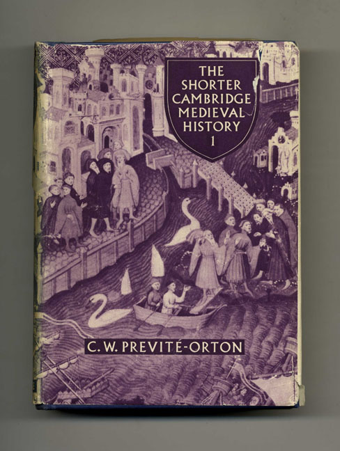 The Shorter Cambridge Medieval History: In Two Volumes - 1st Edition/1st Printing. C. W. Previté-Orton.