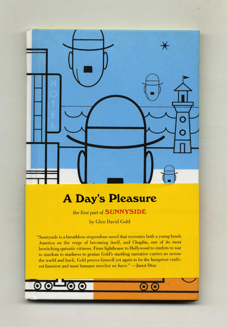 A Day's Pleasure: The First Part of Sunnyside - Limited Hardcover Edition. Glen David Gold.