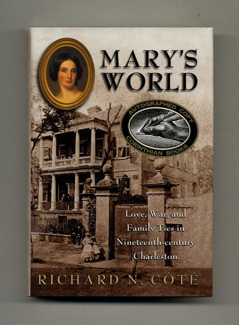 Mary's World: Love, War, and Family Ties in Nineteenth-Century Charleston. Richard N. Côté.