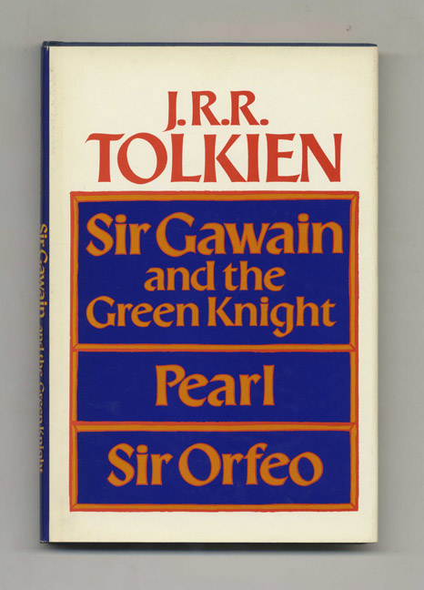 Sir Gawain and the Green Knight, Pearl and Sir Orfeo - 1st US Edition/1st Printing. J. R. R. Tolkien, trans.