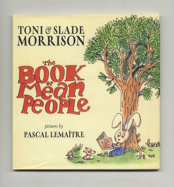 The Book of Mean People - 1st Edition/1st Printing. Toni and Slade Morrison.