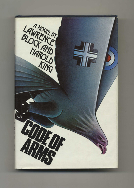 Code of Arms: A Novel - 1st Edition/1st Printing. Lawrence Block, Harold King.
