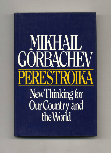 Perestroika; New Thinking For Our Country And The World - 1st US Edition/1st Printing. Mikhail Gorbachev.